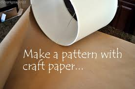 First Take Your Shade And Make A Pattern With Some Craft Paperor Even Wrapping Paper Works Great The Will Ensure You Fabric Perfect