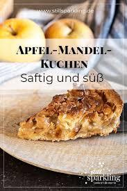 apfel mandel kuchen rezept saftig süß und unwiderstehlich