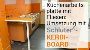 küchenarbeitsplatte mit fliesen umsetzung mit schlüter kerdi board