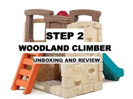 Step2 Furniture Toys by Step 2 Woodland Climber Set Up Review Youtube