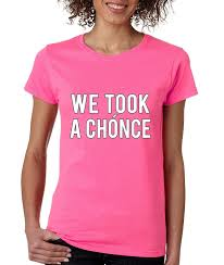 amazon com allntrends women u0027s t shirt we took a chonce clothing