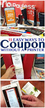Payless Decor Promo Code by 11 Easy Ways To Coupon Without A Printer The Krazy Coupon Lady