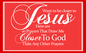 10 Prayers That Draw Me Closer To God Than Any Other