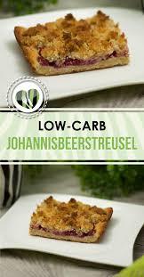 low carb johannisbeer streusel kuchen glutenfrei und