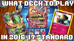 Pokemon Deck List Standard by What Deck Should I Play In The 2016 2017 Pokemon Tcg Standard