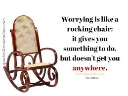Worrying Is Like A Rocking… – Quotes 2 Remember Worrying Is Like A Rockin Quotes Writings By Salik Arain Too Much Worry David Lindner Rocking 2 Rember C Adarsh Nayan Worry Is Like A Rocking C J B Ogunnowo Zane Media On Twitter Chair It Gives Like Sitting Rocking Chair Gives Stock Vector Royalty Free Is Incourage You Something To Do But Higher Perspective Simple Thoughts Of Life 111817