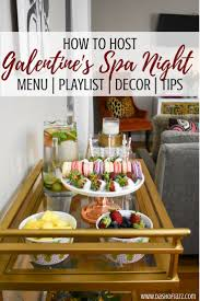 Invite Your Girlfriends Over And Host A Galentines Spa Night With This Party Guide Of Budget