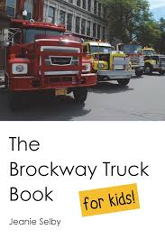 The Brockway Truck Book For Kids: Jeanie Selby: 9781719110426 ... A Whole Lot Of Truck News Sports Jobs Morning Journal Daily Diesel Dose Brockway Trucks Salesmans Promotional Photo Album Lang Collection Trucks For Sale Facebook Marketplace Trucking Manny Pinterest Mack And Biggest 1973 Brockway Model 761tl Motor Truck 8x10 Color Glossy Photo Message Board View Topic 361 Explorejeffersonpacom Recent Fire In Underscores Need Bangshiftcom 1951 Huskie Heavy Duty Dump Truck By First Gear 193316 Coe Graveyard 1971 N4571