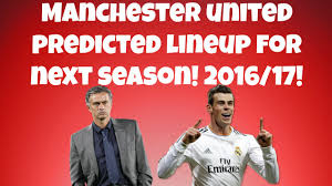 Manchester United Predicted Lineup For 2016 17 Season