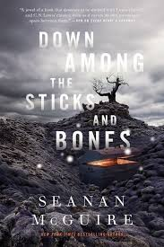 Down Among The Sticks And Bones By Seanan McGuire Wayward Children 2 Prequel To Every Heart A Doorway Excerpt Ch 1 Audio 3