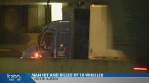 100 Two Guys And A Truck Austin Man Hit Killed By Semi Truck On I35 In North Ustin YouTube