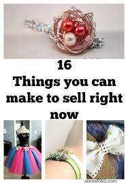 16 Things You Can Make To Sell Right Now As Seen On JennsRAQ
