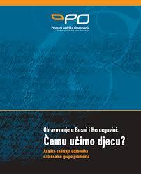 Obrazovanje u Bosni i Hercegovini Čemu učimo djecu Analiza