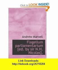 Flagellum Parliamentarium Ed By Sir NH Nicolas 9781113098832 Andrew Marvell