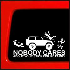 Nobody Cares About Your Stick Figure Family - For Jeep Wrangler ... Nobody Cares About Your Stick Figure Family For Jeep Wrangler Free Shipping Bitch Inside Bad Mood Graphic Funny Car Sticker For Stickers Fun Decals Cars Best Paper Printer Tags Matte Truck Personality Warning Boobies Make Me Smile Own At Home Fridge Ideas On Pinterest Bessky 3d Peep Frog Window Decal Graphics Back Off Bumper Humper Tailgate Vinyl Creative Mum Baby Board Waterproof My Guns Auto Prompt Eyes