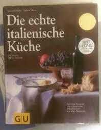 die echte italienische küche gu kochbuch