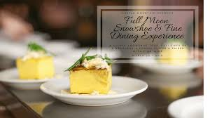 cuisine soldee moon snowshoe dining iv sold out castle mountain