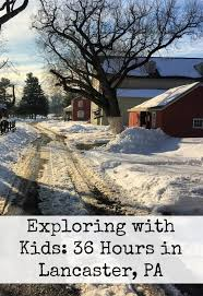 Exploring With Kids 36 Hours In Lancaster PA