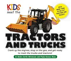 Kids Meet The Tractors And Trucks: An Exciting Mechanical And ...