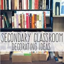 Secondary Classroom Decorating Ideas