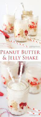 This Recipe For A Sweet Nutty And Slightly Fruity Peanut Butter Jelly Milkshake Can