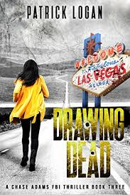 Drawing Dead A Chase Adams FBI Thriller Book 3 By Logan Patrick