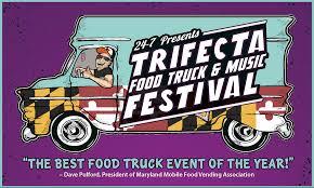 100 Maryland Motor Truck Association TRIFECTA FOOD TRUCK MUSIC FESTIVAL 1007 The Bay
