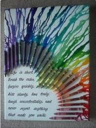 Craft Ideas With Crayons Melted Crayon Art Maybe Use Another Quote Inspirational For Studio