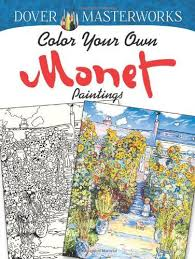 Dover Masterworks Color Your Own Monet Paintings Adult Coloring Books