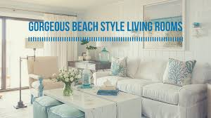 100 Beach Style Living Room Gorgeous S With A Dash Of Woodsy Charm YouTube