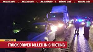 100 Truck Driving Jobs In Nashville Tn Driver Killed In Shooting Video Wsmvcom