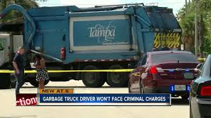 100 Truck Driver Accident No Charges For Tampa Garbage Truck Driver Who Hit Killed Woman On