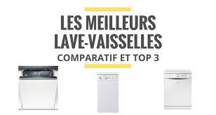 les meilleurs lave vaisselles comparatif 2018 le juste choix