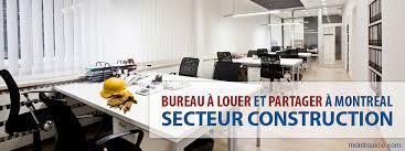 bureau a louer montreal bureau a louer et partager a montréal secteur construction