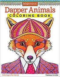 Amazon Dapper Animals Coloring Book Is Fun Design Originals 9781574219586 Thaneeya McArdle Books