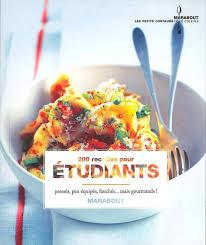 livre de recettes de cuisine livre 200 recettes pour étudiant collectif marabout mr cuisine