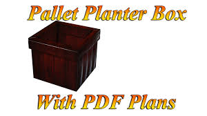 Planter Box From Pallets Plans Included