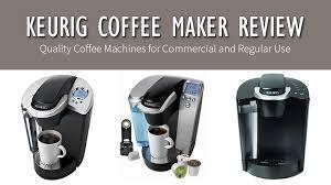 Keurig Coffee Maker Reviews Comparison Buying Guide