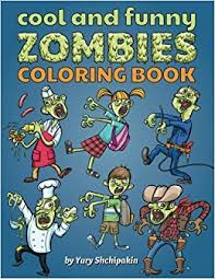 Cool And Funny Zombies Coloring Book First Zombie Appropriate For 3