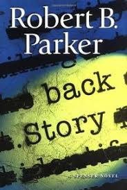 Fiction Book Review BACK STORY By Robert B Parker Author Putnam