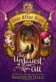 Ever After High The Unfairest Of Them All By Shannon Hale
