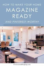 100 House And Home Magazines How To Make Your MagazineReady MHM Professional Staging