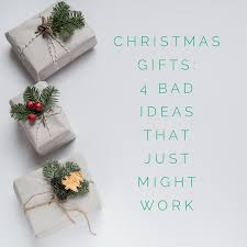 Christmas Gifts Four Bad Ideas Be A Great Mom Gifts