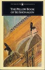The Pillow Book of Sei Shonagon Translated and Edited by Ivan Morris Published by Penguin Books 1971
