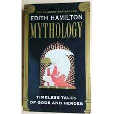 Mythology Timeless Tales Of Gods And Heroes By Edith Hamilton