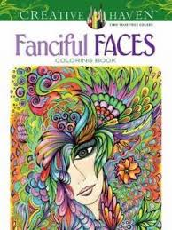 Adult Coloring Creative Haven Fanciful Faces Book By Miryam Adatto 2014 Paperback