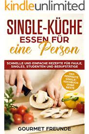 single küche essen für eine person schnelle und einfache