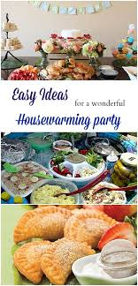 Easy Ideas For A Wonderful Housewarming Party Or Any Gathering With Friends Such Simple