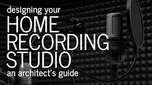 What To Think About When Designing A Home Recording Or Music Studio