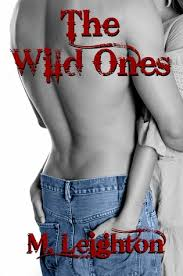 The Wild Ones 1 By Michelle Leighton